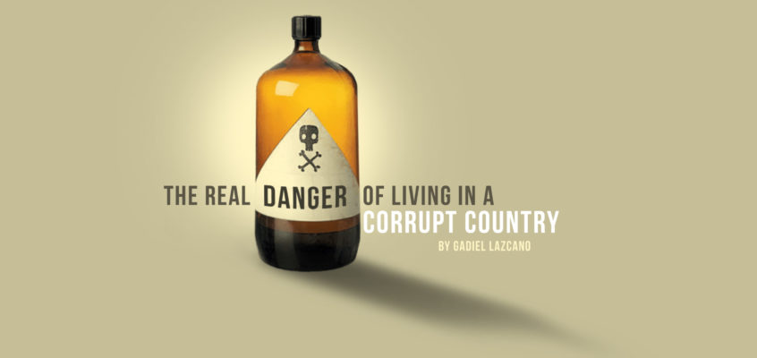 THE REAL DANGER OF LIVING IN A CORRUPT COUNTRY